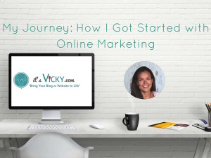 My Story: How I Got Started with Online Marketing