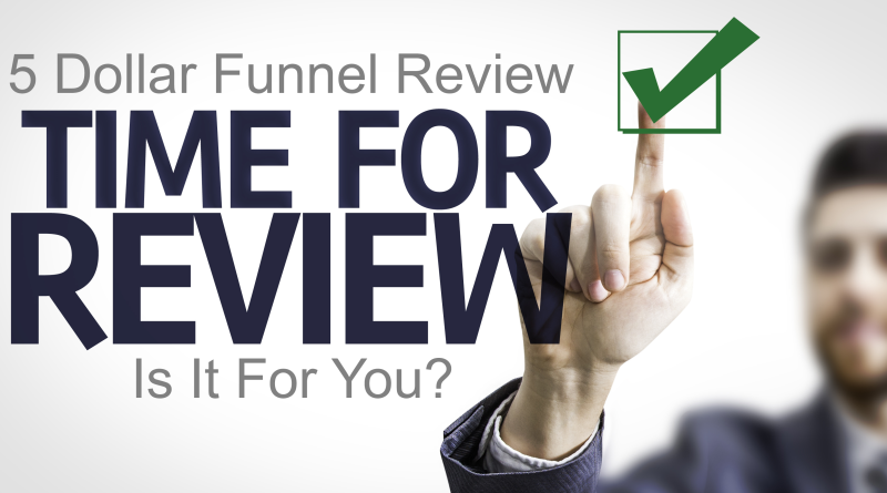 Five Dollar Funnel Review – Is This MLM Worth It or Is It Another Scam?