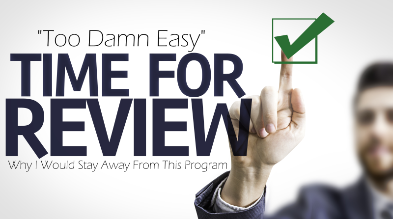 too damn easy review