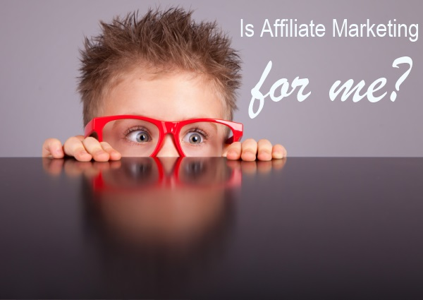 Is Affiliate Marketing for Me? 10 Personalities That Should Consider Affiliate Marketing