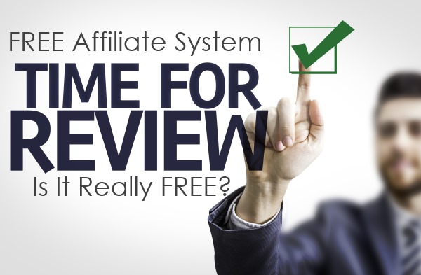 Free Affiliate System Review 2016 – Is It Really Free?