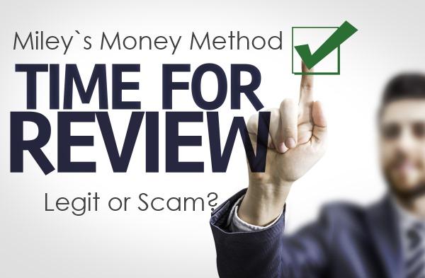 Miley's Money Method Review 2016 – Legit or Scam?