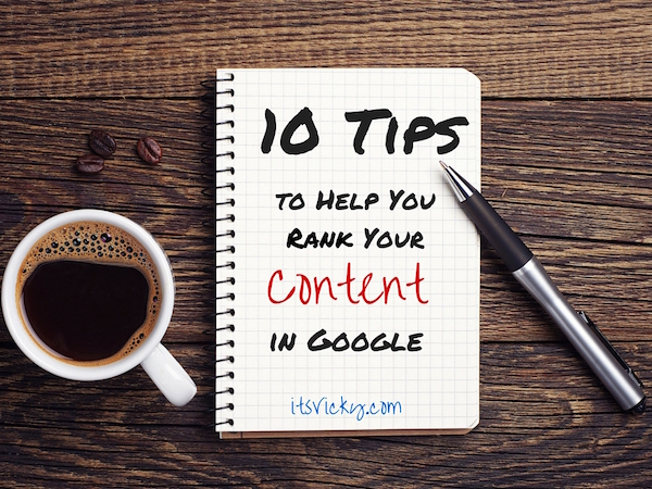10 Tips to Help Rank Your Content in Google