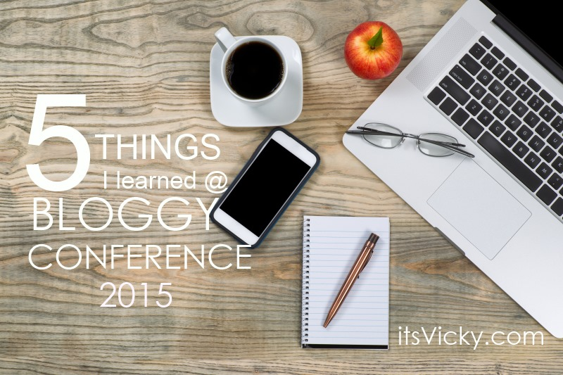 Top 5 Things That I Learned at the Bloggy Conference 2015