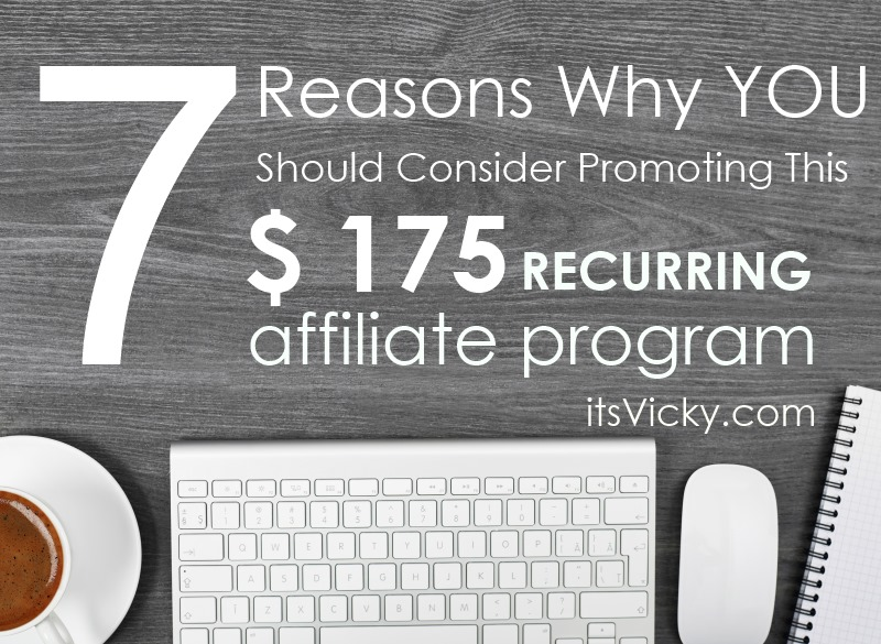 7 Reasons Why YOU Should Consider Promoting This $175 Recurring Affiliate Program