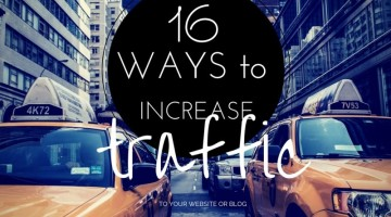 16 Ways to Increase Traffic to Your Website or Blog