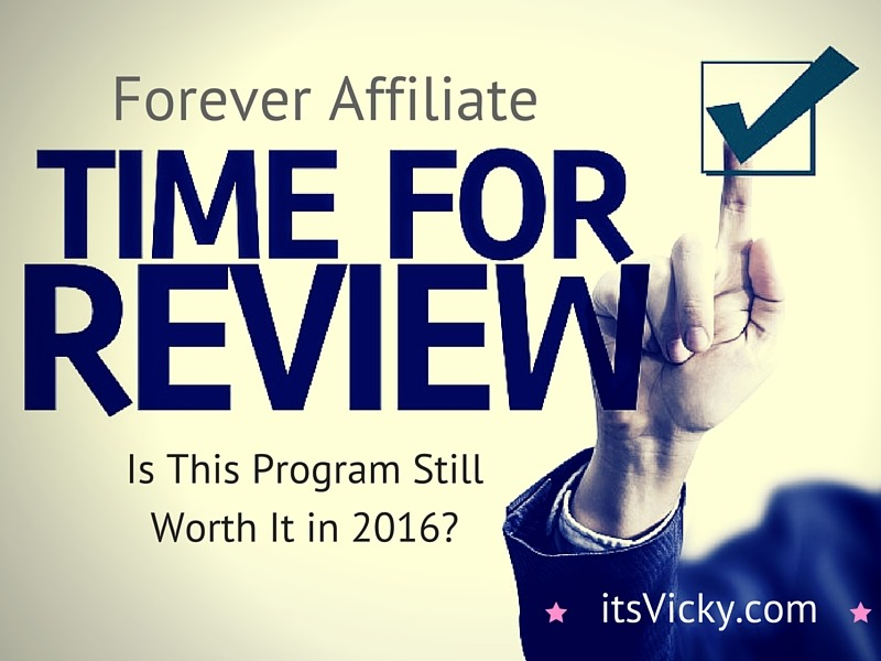 ForeverAffiliate.com Review, This Might Have Worked In 2012 But Will It In 2016?