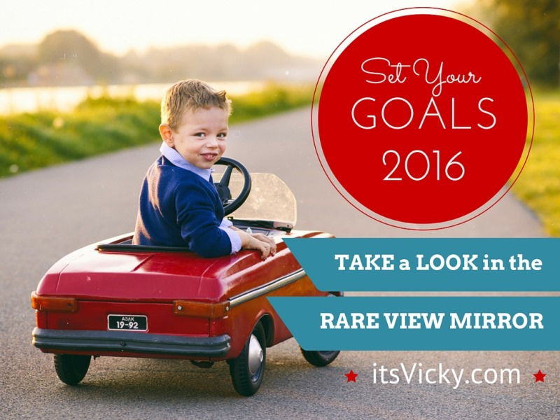 Set Your Goals for 2016 – Check the Rare View Mirror