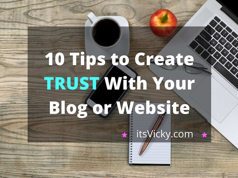 10 Tips to Create Trust With Your Blog or Website