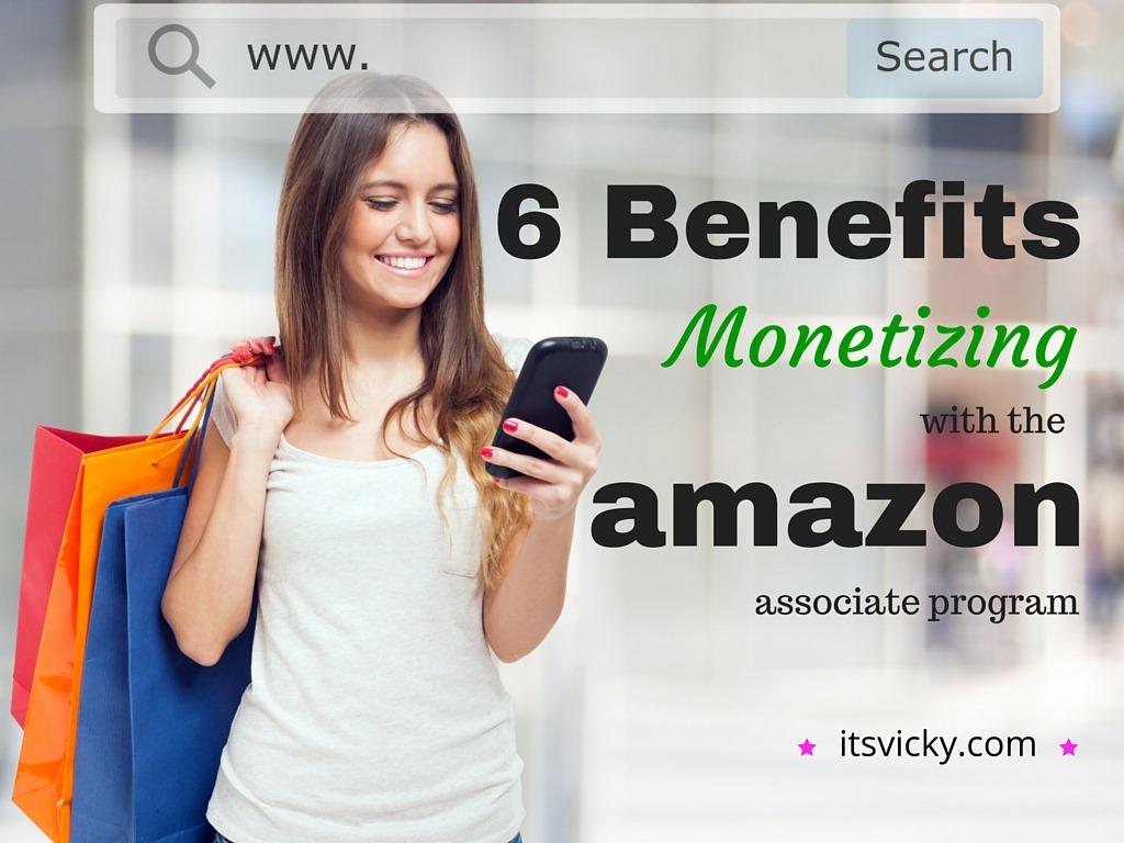 6 Benefits Monetizing with the Amazon Associate Program
