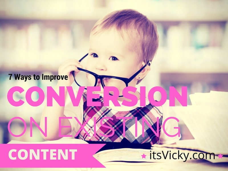 7 Ways to Improve Conversion on Existing Content