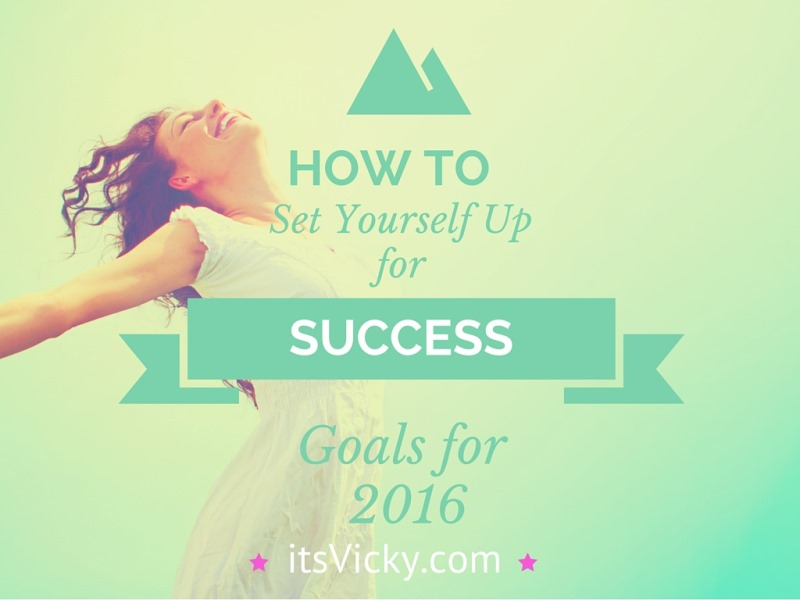 Set goals for 2016 How to Set Yourself Up for success