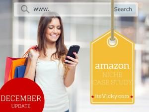 December Update for My Amazon Niche Site, 10 Month Case Study Update