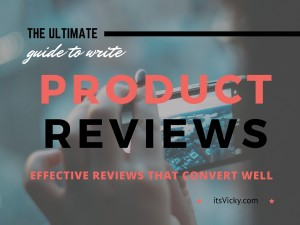 The Ultimate Guide to Writing an Effective Product Review, That Converts Well