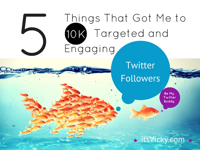 5 Things That Got Me to 10K Targeted and Engaging Twitter Followers