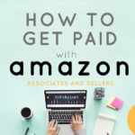 How to Get Paid with Amazon, Both Affiliates and Sales