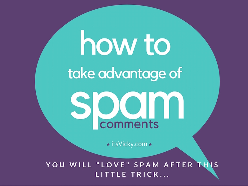 "How to Take Advantage of Spam Comments, You Will ""Love"" Spam After This Little Trick"