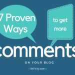 7 Proven Ways to Get More Comments on Your Blog