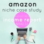 Amazon Niche Site Case Study, Income Report August 2016