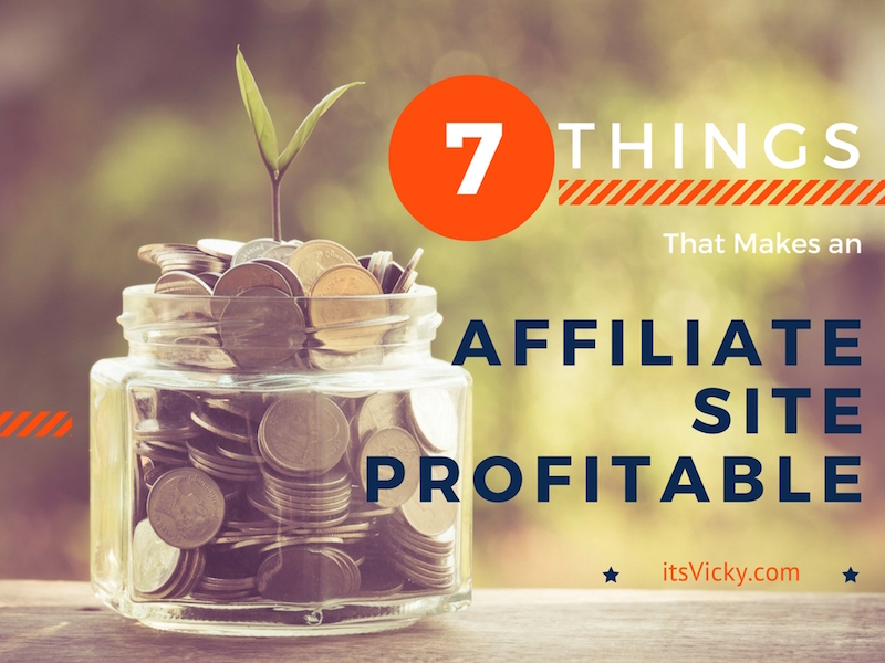 7 Things That Makes an Affiliate Site Profitable