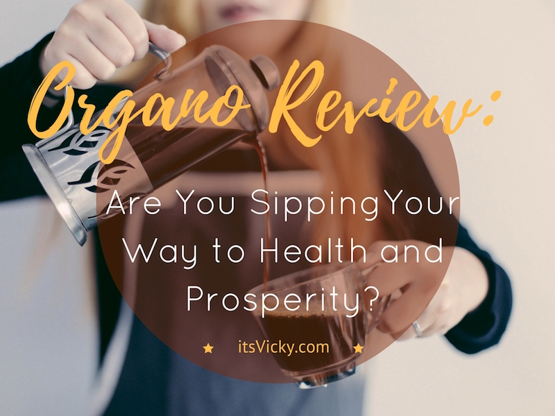 Organo Review – Are You Sipping Your Way to Health & Prosperity?