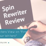 """Spin Rewriter Review – A Writers View on """"Fire All Your Writers"""""""