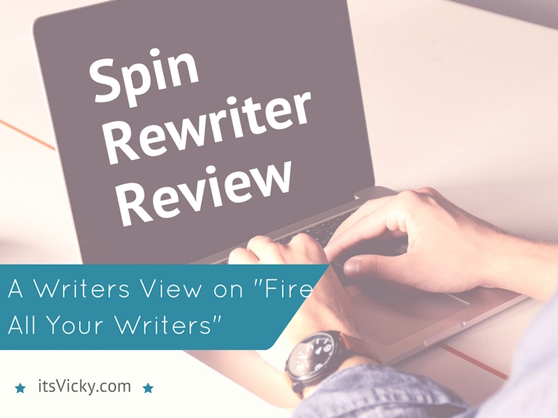 "Spin Rewriter Review – A Writers View on ""Fire All Your Writers"""