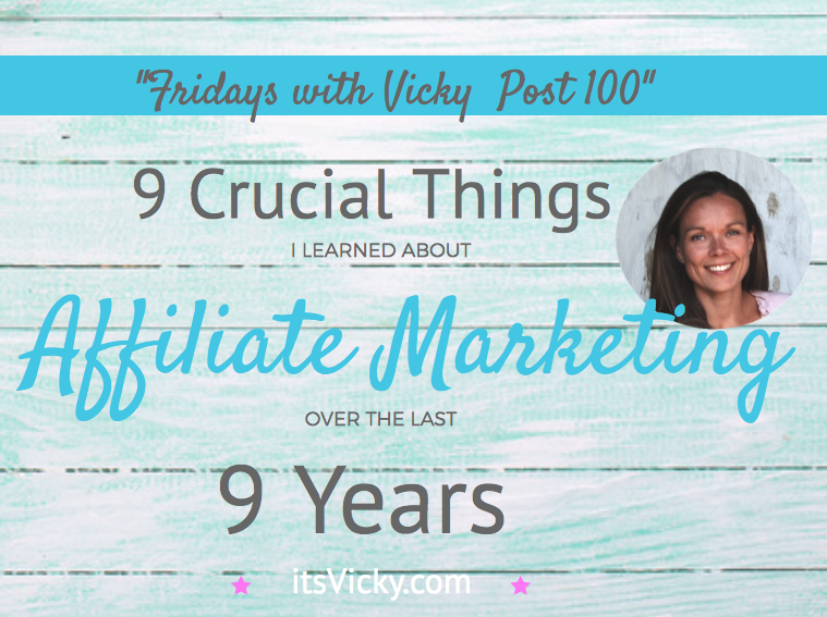 9 Crucial Things I Learned About Affiliate Marketing Over the Last 9 Years