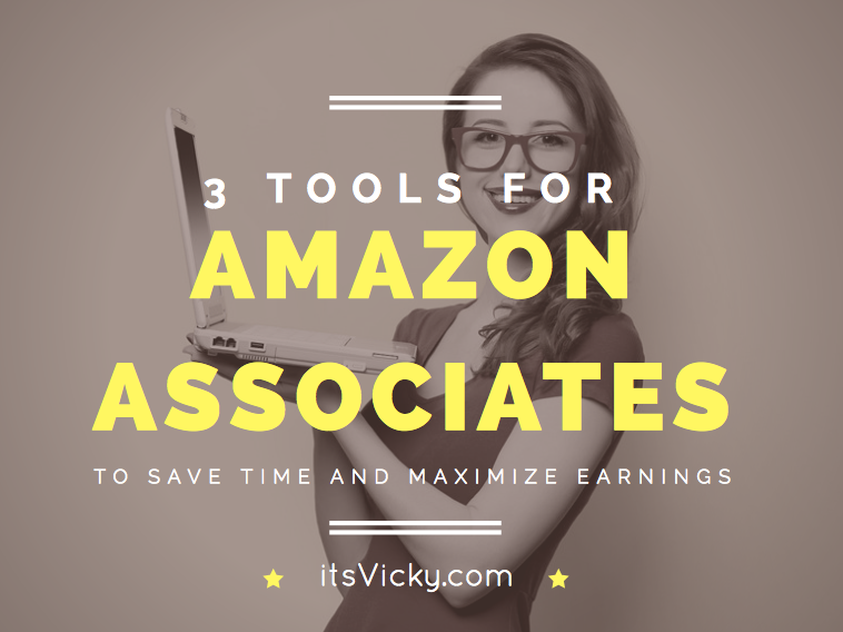 3 Tools for Amazon Associates to Save Time and Maximize Earnings