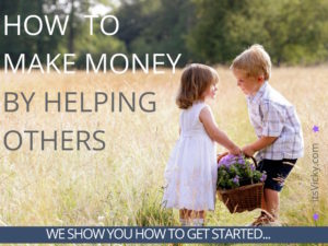 How to Make Money by Helping Others