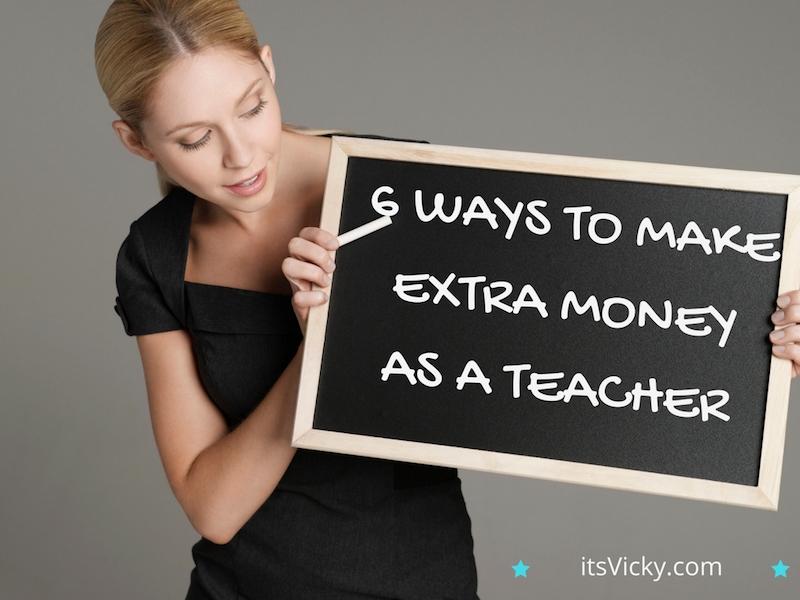 6Ways to Make Extra Money as a Teacher