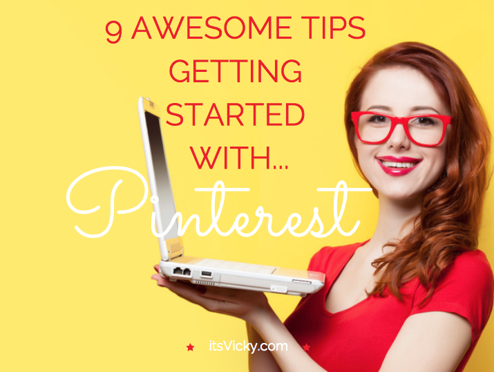 9 Awesome Tips Getting Started with Pinterest