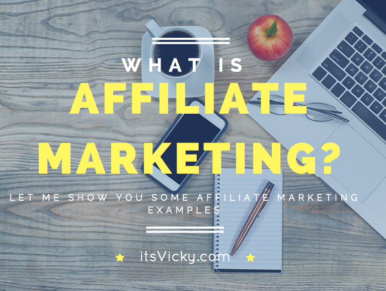 What Is Affiliate Marketing? Let Me Show You Some Affiliate Marketing Examples