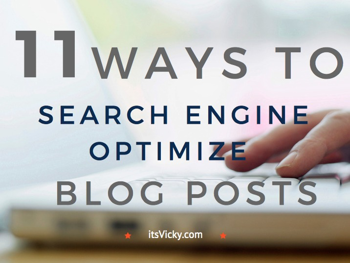 11 Ways to Search Engine Optimize, SEO, Blog Posts