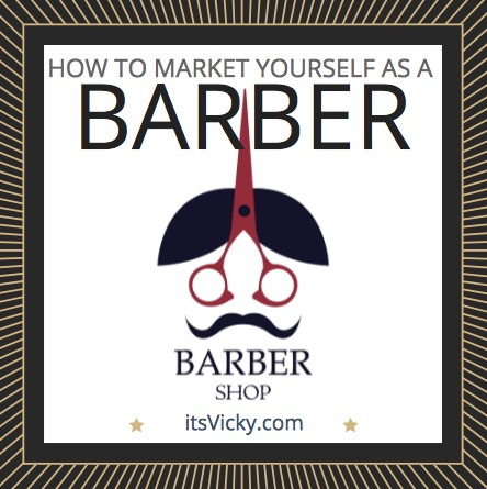 How to Market Yourself as a Barber