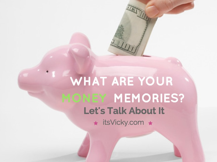 What Money Memories Shaped Your Today? This Will Make You Think…