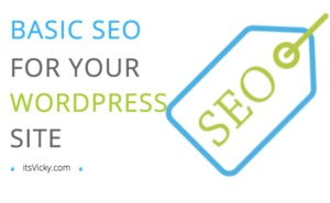 Basic SEO for WordPress – 5 Tips to SetUp Your Site Right
