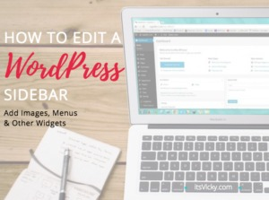 How to Edit a WordPress Sidebar, Add Images, Menus & Other Widgets