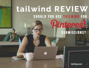Tailwind Review –Should You Use Tailwind for Pinterest Submissions?