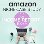 May 2018 Amazon Case Study Update – Is It Possible to Make Money with Online Marketing?